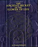 The Ancient Secret of the Flower of Life Volume. 1 (Ancient…