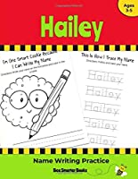 Hailey Name Writing Practice: Personalized Name Writing Activities for Pre-schoolers to Kindergartners