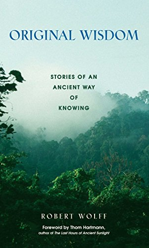 Original Wisdom: Stories of an Ancient Way of Knowing (English Edition)