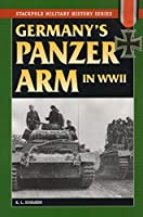 Germany's Panzer Arm in World War II (Stackpole Military History)