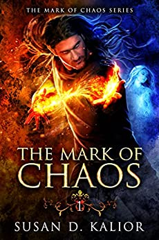 The Mark of Chaos (The Mark of Chaos Series Book 1) by [Kalior, Susan D.]