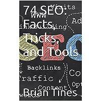 74 SEO Marketing Ideas, Tricks, and Lessons: Google Ranking Tips (English Edition)