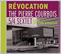 Revocation(live at the Bimhuis)(The Pierre Courbois 5/4 sextet/Challenge)