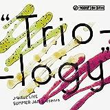 """J-WAVE LIVE SUMMER JAM presents """"Trio-logy""""(DVD付)"""
