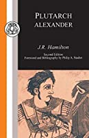 Plutarch: Alexander (Classic Commentaries) by J.R. Hamilton(1999-03-25)