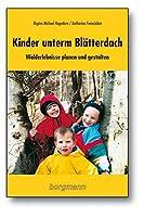 Kinder unterm Blaetterdach: Walderlebnisse planen und gestalten