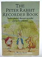 The Peter Rabbit Recorder Book: 12 Original Pieces for Descant Recorder Based Beatrix Potter's Stories Character (Beatrix Potter Activity Books)