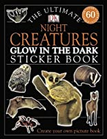 The Ultimate Night Creatures Glow in the Dark Sticker Book (Ultimate Stickers)