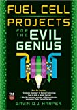 Cover of Fuel Cell Projects for the Evil Genius