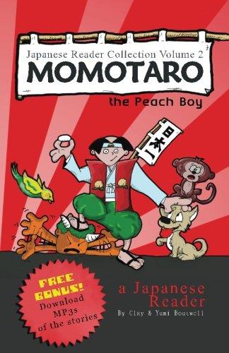 Momotaro, the Peach Boy: Plus Usagi to Kame (Japanese Reader Collection)