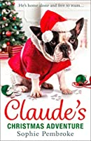Claude's Christmas Adventure: The must-read Christmas dog book of 2017!【洋書】 [並行輸入品]