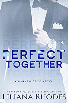 Perfect Together (Canyon Cove Book 5) by [Rhodes, Liliana]