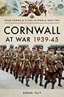 Cornwall at War 1939–45 (Your Towns & Cities in Wwii)