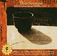 Shavasana: White Swan Yoga Masters Vol.3 by Various Artists (2006-04-05)
