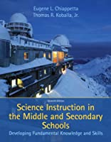 Science Instruction in the Middle and Secondary Schools: Developing Fundamental Knowledge and Skills