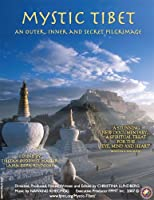 Mystic Tibet: An Outer, Inner and Secret Pilgrimage