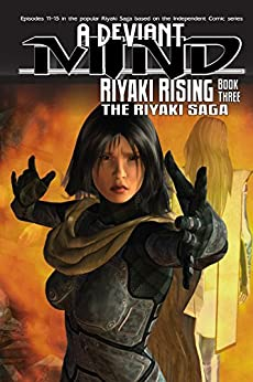 A Deviant Mind Vol. 3: Riyaki Rising by [Harrison, Pam, Kirtley, Alexander]