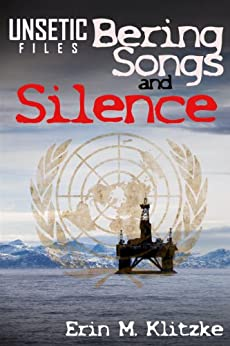 [Klitzke, Erin]のUNSETIC Files: Bering Songs and Silence (English Edition)