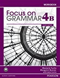 Focus on Grammar Level 4 (4E) Split Edition Workbook B