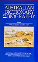 Australian Dictionary of Biography, 1788-1939: Index