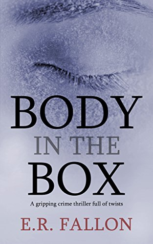 BODY IN THE BOX a gripping crime thriller full of twists (English Edition)の詳細を見る