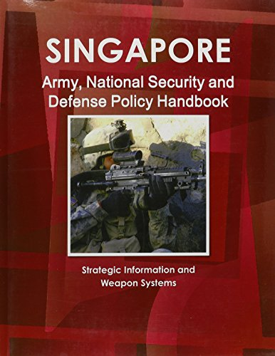 Download Singapore Army, National Security and Defense Policy Handbook 1438743289