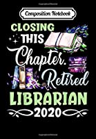 Composition Notebook: Retired Librarian 2020 Retirement Gifts for Librarian, Journal 6 x 9, 100 Page Blank Lined Paperback Journal/Notebook
