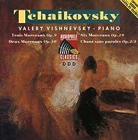 Tchaikovsky: Trois Morceaux by VALERY VISHNEVSKY