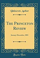 The Princeton Review: January-December, 1881 (Classic Reprint)