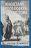 Magicians, Theologians, and Doctors: Studies in Folk Medicine and Folklore As Reflected in the Rabbinical Responsa