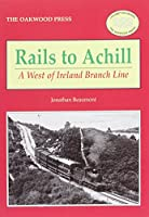Rails to Achill: A West of Ireland Branch Line (Locomotion Papers)