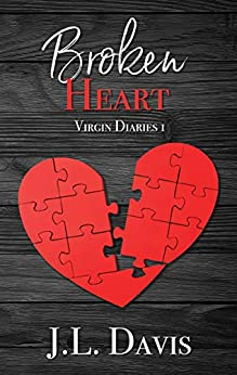 Broken Heart (Virgin Diaries, Novella Book 1) by [Davis, JL]