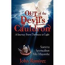 Out of the Devils Cauldron