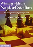 Winning with the Najdorf Sicilian: An Uncompromising Repertoire for Black by Zaven Andriasyan(2013-08-16)