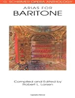 Arias for Baritone: G. Schirmer Opera Anthology by Unknown(1991-05-01)