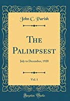 The Palimpsest, Vol. 1: July to December, 1920 (Classic Reprint)
