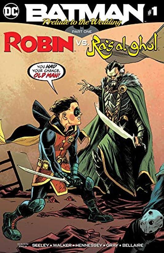 。変形するフェローシップBatman: Prelude to the Wedding: Robin vs. Ra's Al Ghul (2018) #1 (Batman: Prelude to the Wedding (2018)) (English Edition)