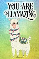 You Are Llamazing: Llama Alpaca Blank Lined Journal for Writing