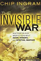 The Invisible War Study Guide: What Every Believer Needs to Know about Satan, Demons, and Spiritual Warfare