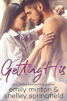 Getting His: Brady Brothers Book 1 by [Minton, Emily, Springfield, Shelley]