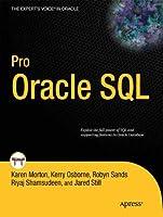Pro Oracle SQL (Expert's Voice in Oracle) by Karen Morton Robyn Sands Jared Still Riyaj Shamsudeen Kerry Osborne(2010-12-16)