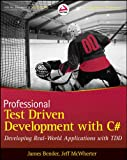 Professional Test Driven Development with C#: Developing Real World Applications with TDD (English Edition)