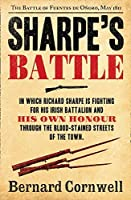 Sharpe's Battle: Richard Sharpe and the Battle of Fuentes de Ooro, May 1811 (The Sharpe Series) by Bernard Cornwell(2012-03-01)