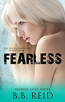 Fearless (Broken Love Book 5) by [Reid, B.B.]