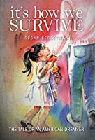 It's How We Survive: The Tale of an American Dreamer