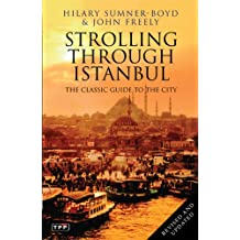Strolling Through Istanbul: The Classic Guide to the City