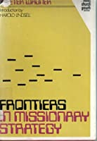 Frontiers in missionary strategy,