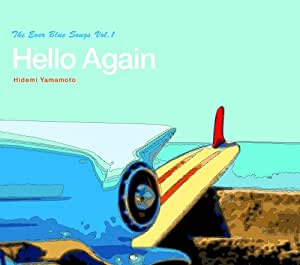 The Ever Blue Songs 『Hello Again』