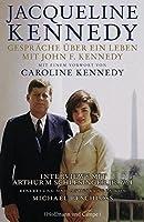 Gespraeche ueber ein Leben mit John F. Kennedy: Mit einem Vorwort von Caroline Kennedy