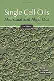 Single Cell Oils, Second Edition: Microbial and Algal Oils